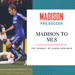 Madison to MLS