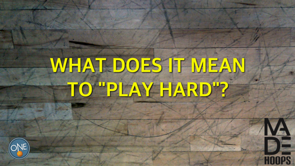 What Does It Mean To Play Hard?