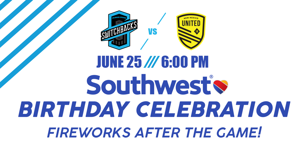 COLORADO SPRINGS SWITCHBACKS FC HELP CELEBRATE SOUTHWEST AIRLINES' BIRTHDAY IN JUNE 25TH MATCH at Weidner Field