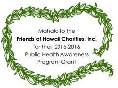 Mahalo to Friends of HI Charities Grant