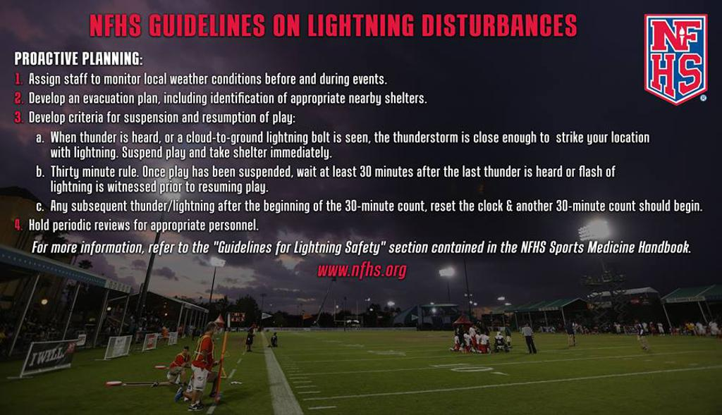 Just a reminder that in Pop Warner we follow the NFHS and Coach Education guidelines when dealing with Lightning. Please take a moment and review these guidelines for Lightning Safety.