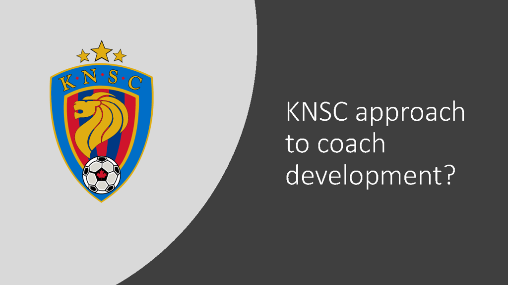 KNSC Approach to Coach Development