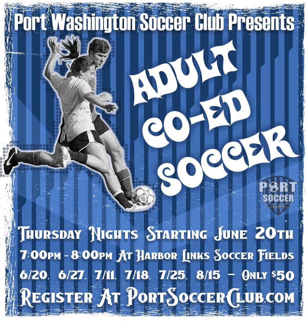 The Port Washington Soccer Club Presents... Adult Co-Ed Soccer!