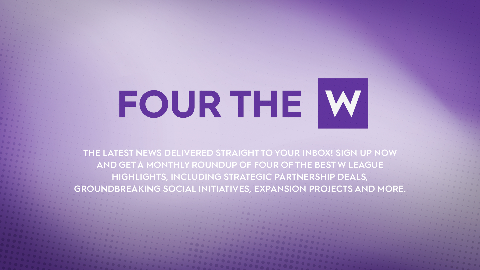 Four the W Newsletter Sign Up