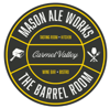 Sponsored by Mason Ale Works - The Barrel Room
